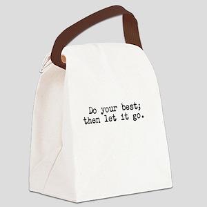 Do your best then let it go Canvas Lunch Bag