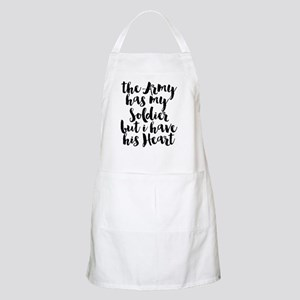The Army has my Soldier but I have his Heart Apron