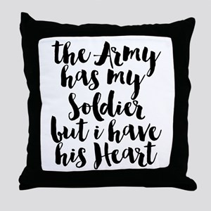 The Army has my Soldier but I have hi Throw Pillow