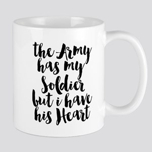 The Army has my Soldier but I have his Heart Mugs
