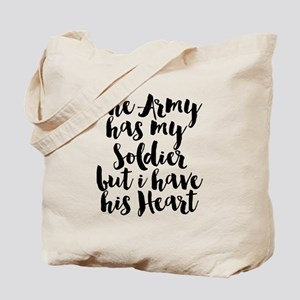 The Army has my Soldier but I have his Heart Tote