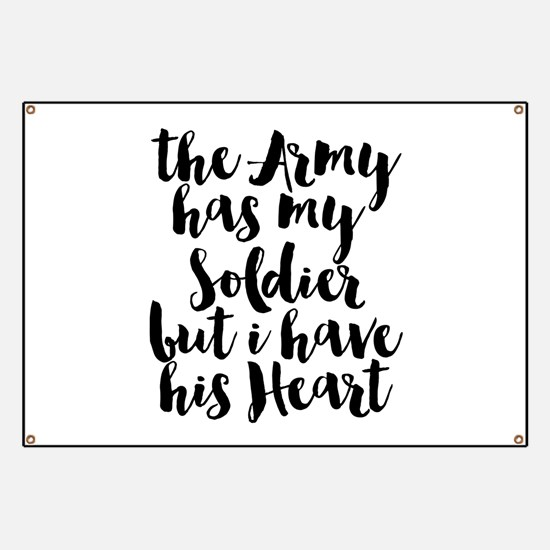 The Army has my Soldier but I have his Heart Banne