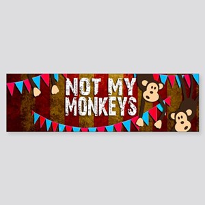 Monkeys NOT My Circus Bumper Sticker