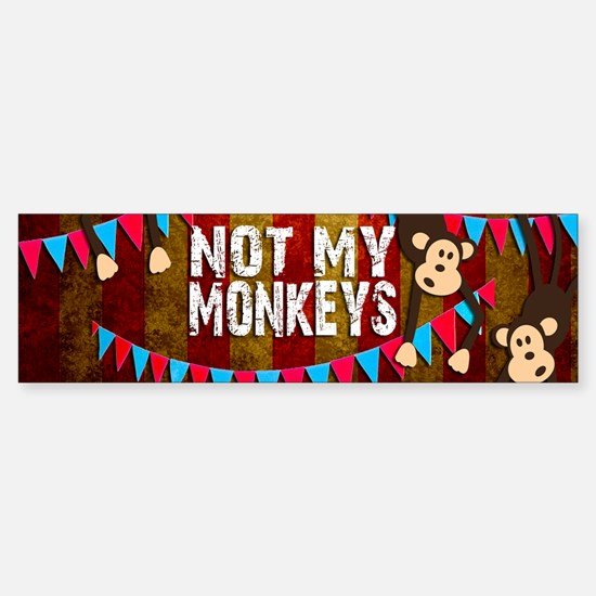 Monkeys NOT My Circus Bumper Car Car Sticker