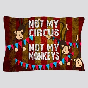 Monkeys NOT My Circus Pillow Case