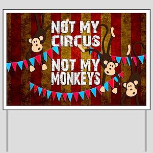 Monkeys NOT My Circus Yard Sign