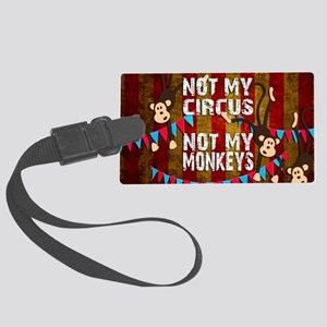 Monkeys NOT My Circus Large Luggage Tag