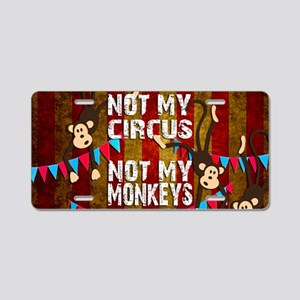 Monkeys NOT My Circus Aluminum License Plate