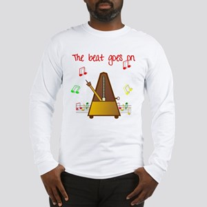 The Beat Goes On Long Sleeve T-Shirt