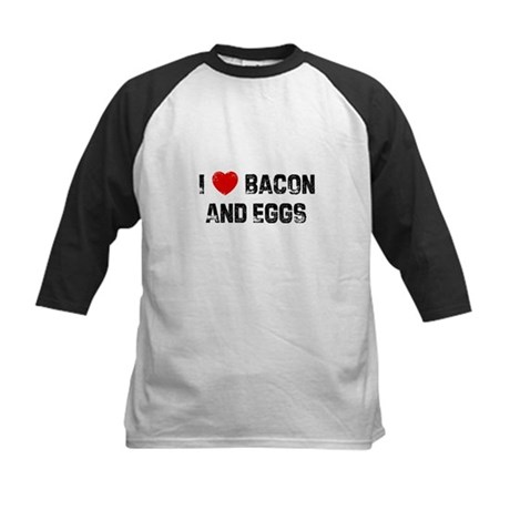 I * Bacon And Eggs Kids Baseball Jersey