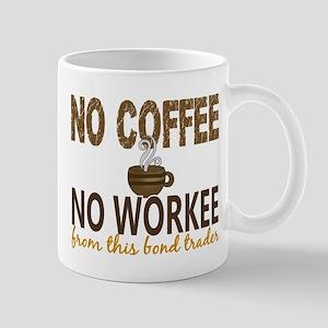 -Bond Trader No Coffee No Workee Mugs