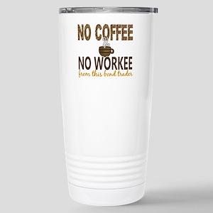 -Bond Trader No Coffee Stainless Steel Travel Mug