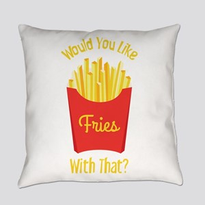 Would You Like With That ? Everyday Pillow