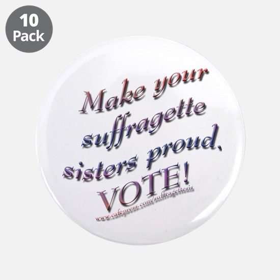 "Suffragette Sisters Button 3 3.5"" Button (10 pack)"