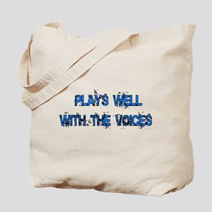 Plays Well With The Voices Tote Bag