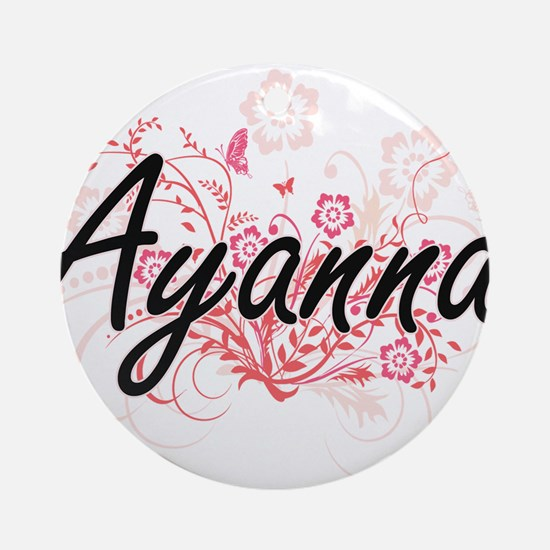 Ayanna Artistic Name Design with Fl Round Ornament