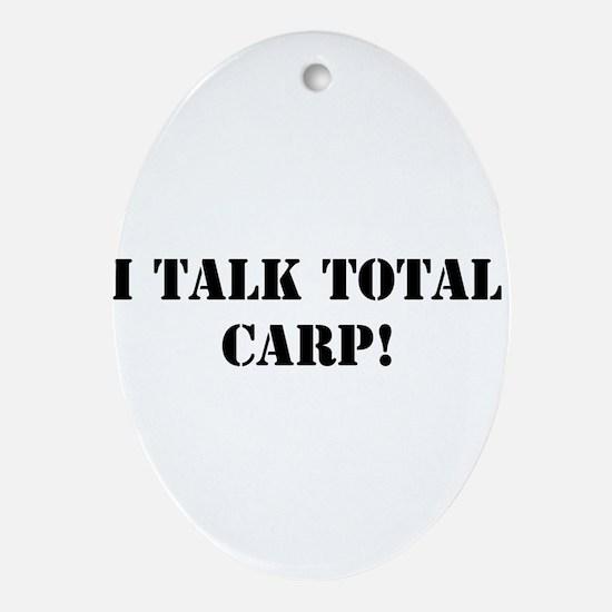 I TALK TOTAL CARP! Oval Ornament