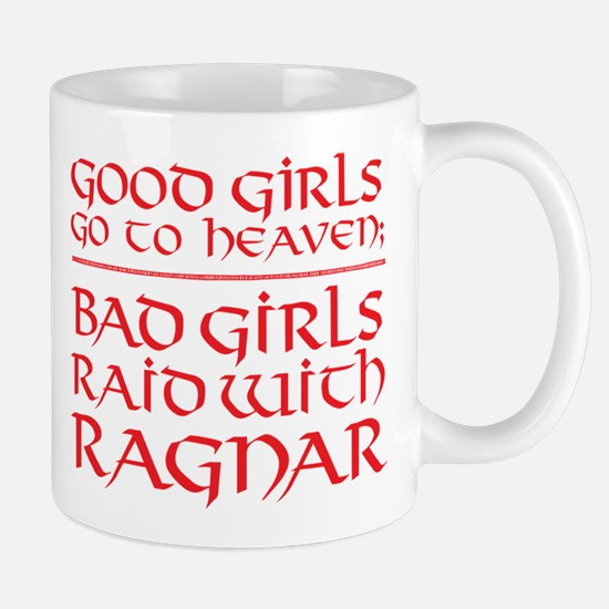 Bad Girls Raid With Ragnar Mugs