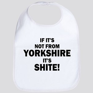 if its not from yorkshire its shite Bib