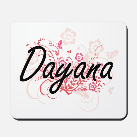 Dayana Artistic Name Design with Flowers Mousepad