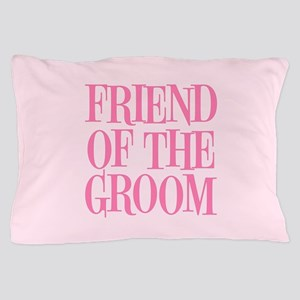 Friend of the Groom Pillow Case