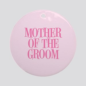 Mother of the Groom Round Ornament