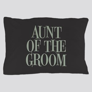 Aunt of the Groom Pillow Case