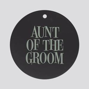 Aunt of the Groom Round Ornament