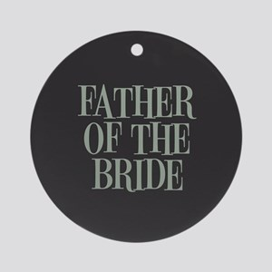 Father of the Bride Round Ornament