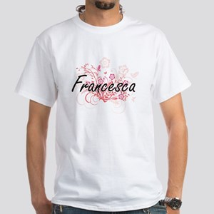 Francesca Artistic Name Design with Flower T-Shirt