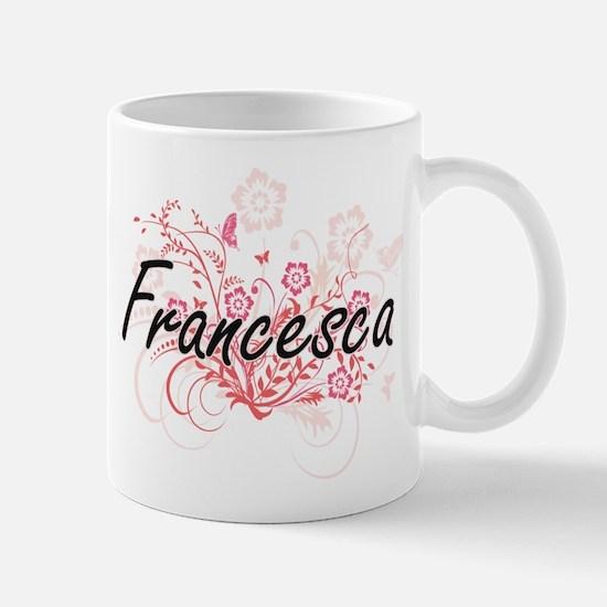Francesca Artistic Name Design with Flowers Mugs