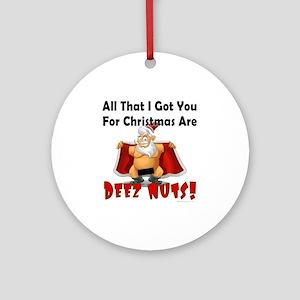 Santa Deez Nuts Round Ornament