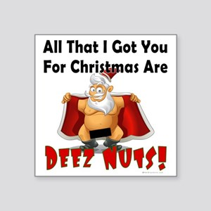"""Santa Deez Nuts Square Sticker 3"""" X 3"""""""