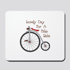Lovely Day to Bike Mousepad