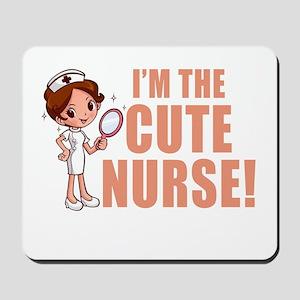 I'm The Cute Nurse Mousepad