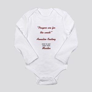 PRAYERS ARE FOR... Long Sleeve Infant Bodysuit