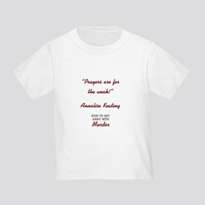 PRAYERS ARE FOR... Toddler T-Shirt