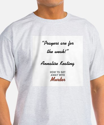 PRAYERS ARE FOR... T-Shirt