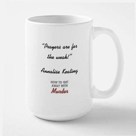 PRAYERS ARE FOR... Large Mug