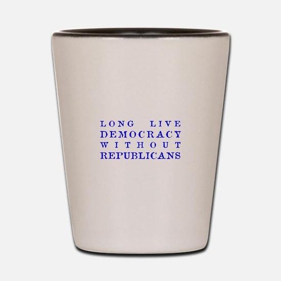 Long Live Democracy BLU Shot Glass