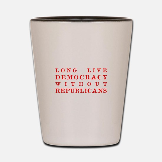 Long Live Democracy Red Shot Glass