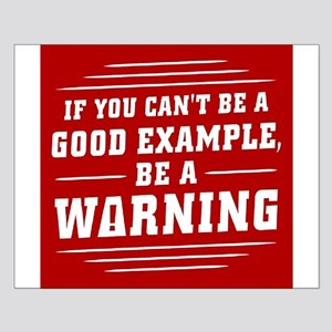 Be a Warning Posters