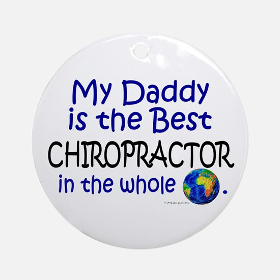 Best Chiropractor In The World (Daddy) Ornament (R