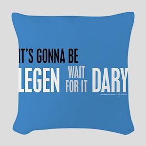 It's Gonna Be Legendary Woven Throw Pillow