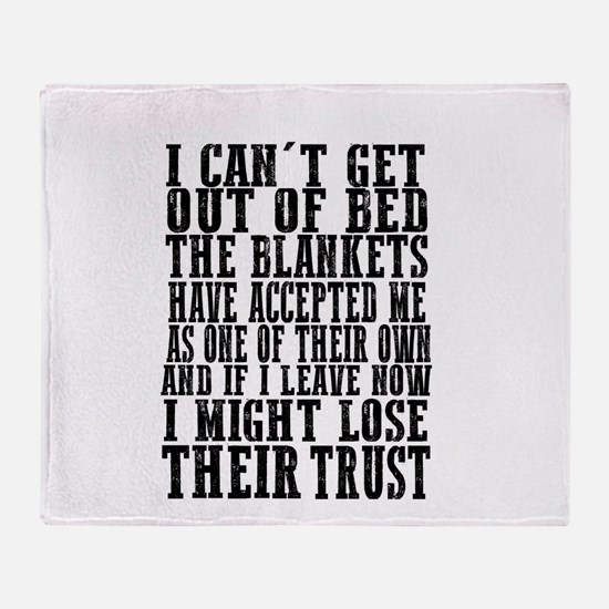 I can't get out of bed humor Throw Blanket
