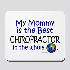 Best Chiropractor In The World (Mommy) Mousepad