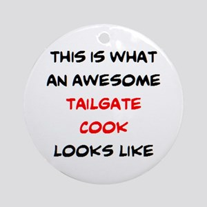 awesome tailgate cook Round Ornament