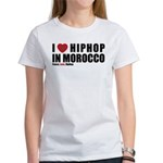 I Love Hip Hop in Morocco Women's T-Shirt