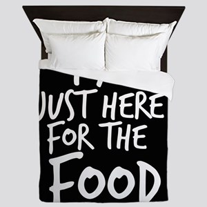Im Just Here For The Food Queen Duvet