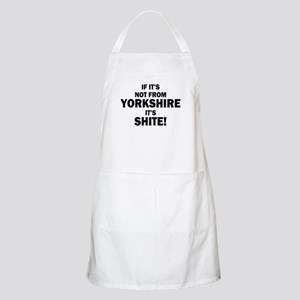 if its not from yorkshire its shite Apron
